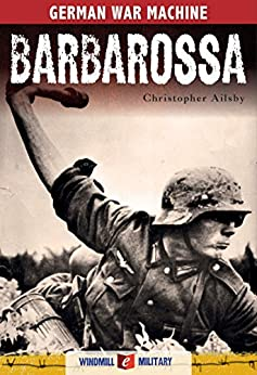 Barbarossa: The German Invasion of Russia, 1941 by [Ailsby, Christopher]