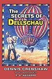 The Secrets of Dellschau, Dennis G. Crenshaw, 1933665351