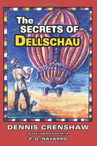 THE SECRETS OF DELLSCHAU  The Sonora Aero Club And The Airships Of The 1800s A True Story