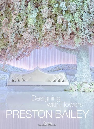 Preston-Bailey-Designing-with-Flowers