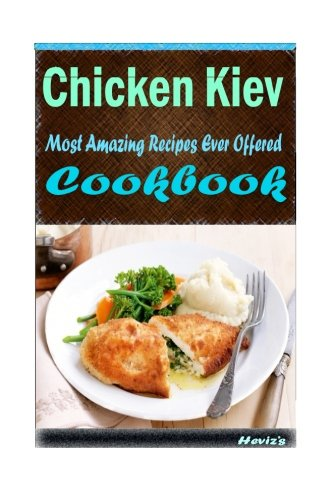 Download chicken kiev most amazing recipes ever offered book pdf download chicken kiev most amazing recipes ever offered book pdf audio idt7b0nke forumfinder Image collections
