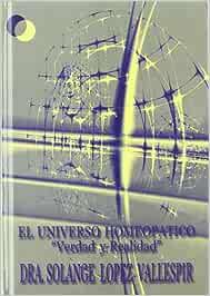 El Universo Homeopático, Verdad Y Realidad