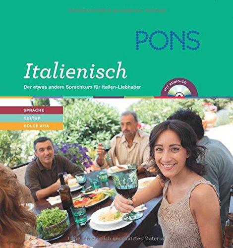 PONS Lernen & Genießen Italienisch: Der etwas andere Sprachkurs für Italien-Liebhaber mit Audio-CD für Anfänger und Wiedereinsteiger (Lernbuch)