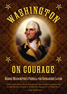 Washington on leadership lessons and wisdom from the father of washington on courage george washingtons formula for courageous living fandeluxe PDF