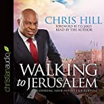Walking to Jerusalem: Discovering Your Divine Life Purpose | Chris Hill