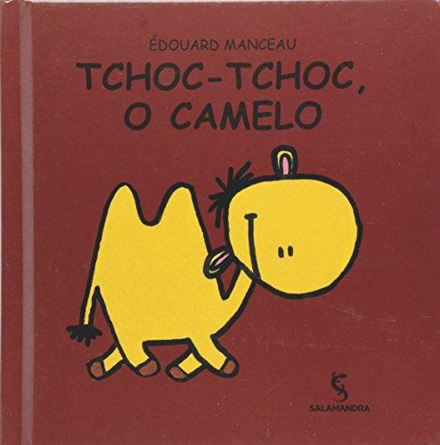 Tchoc-Tchoc. O Camelo - Coleção Pequena Estrela