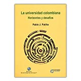 img - for La universidad colombiana. Horizontes y desaf os book / textbook / text book