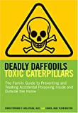 Deadly Daffodils, Toxic Caterpillars, Christopher P. Holstege and Carol Ann Turkington, 1584794925