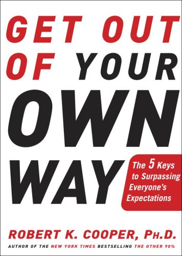 Get Out of Your Own Way: The 5 Keys to Surpassing Everyone's Expectations PDF