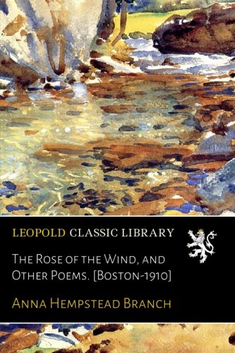 The Rose of the Wind, and Other Poems. [Boston-1910] pdf epub