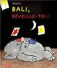 Bali, réveille-toi ! par Jan Jutte