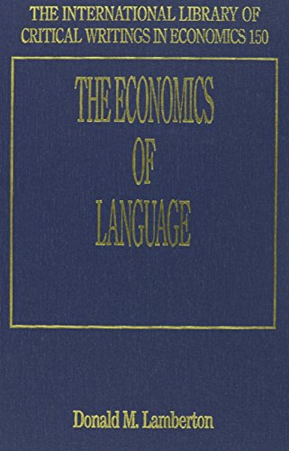 The Economics of Language (The International Library of Critical Writings in Economics, 150) by Edward Elgar Pub