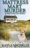 Mattress Mart Murder: A Chloe Cook Cozy Mystery (Volume 1)
