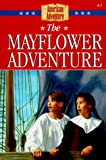 The Mayflower Adventure (The American Adventure Series #1)