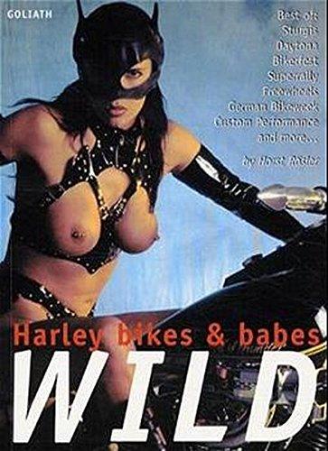 Wild: Harley Bikes and Babes