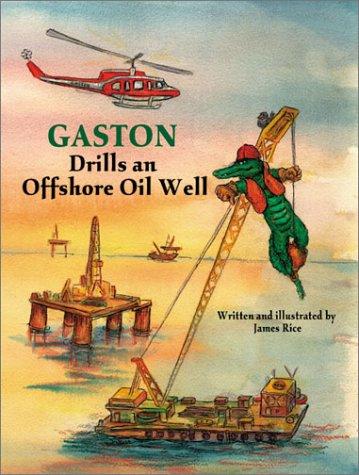 Offshore Series - Gaston Drills an Offshore Oil Well (Gaston Series)