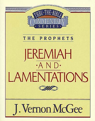 Jeremiah / Lamentations - Book #24 of the Thru the Bible
