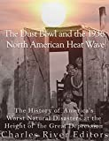 The Dust Bowl and the 1936 North American Heat Wave: The History of America's Worst Natural Disasters at the Height of the Great Depression