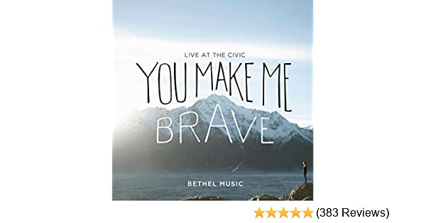 you make me brave mp3 free download