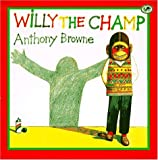 Willy the Champ, Anthony Browne, 0679873910