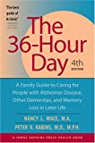 The 36-Hour Day: A Family Guide to Caring for People with Alzheimer Disease, Other Dementias, and Memory Loss in Later Life, 4th