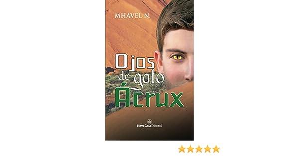 Ojos de gato Ácrux: Mhavel Zuheym Naveda Cachay: 9788417142032: Amazon.com: Books