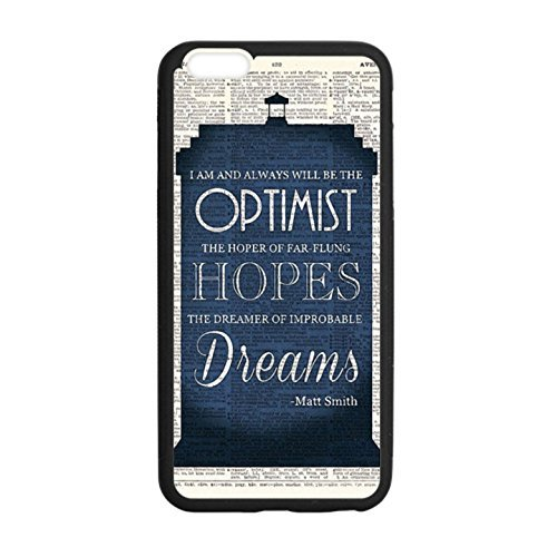 Unique Design Doctor Who TARDIS Matt Smith Optimist Quote Case Hard Durable Case Cover Skin for Iphone 6 with 4.7