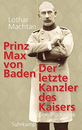 prinz-max-von-baden-der-letzte-kanzler-des-kaisers