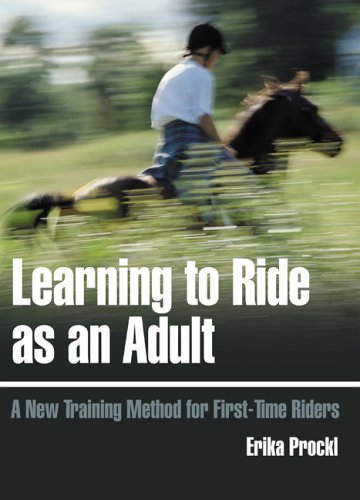 Download Learning to Ride as an Adult: A New Training Method for First-Time Riders PDF