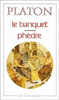 Le Banquet / Phèdre par  Platon