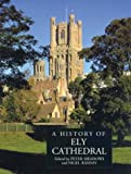 Front cover for the book A history of Ely Cathedral by Peter Meadows