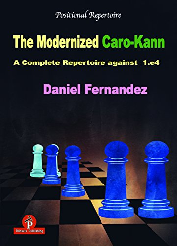The Modernized Caro-Kann: A Complete Repertoire against 1.e4 (The Modernized ()
