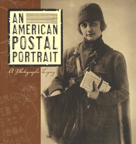 An American Postal Portrait  A Photographic Legacy
