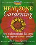 img - for Heat-Zone Gardening: How to Choose Plants That Thrive in Your Region's Warmest Weather book / textbook / text book