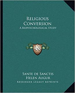 Religious Conversion: A Biopsychological Study