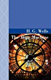 The Time Machine, H. G. Wells, 1605121967