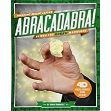 Abracadabra! Tricks for Rookie Magicians: 4D A Magical Augmented Reading Experience (Amazing Magic Tricks 4D!)