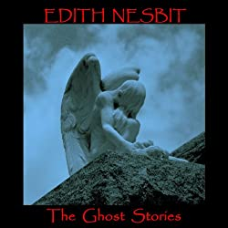 Edith Nesbit: The Ghost Stories