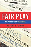Fair Play: The Ethics Of Sport, Robert L. Simon, 0813365678