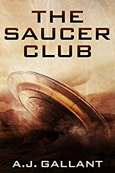 The Saucer Club by [Gallant, A.J.]