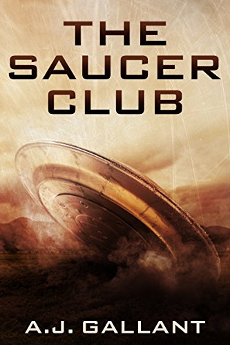 Book: The Saucer Club by A. J. Gallant