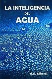 La Inteligencia Del Agua, N. Alberti, 149547240X