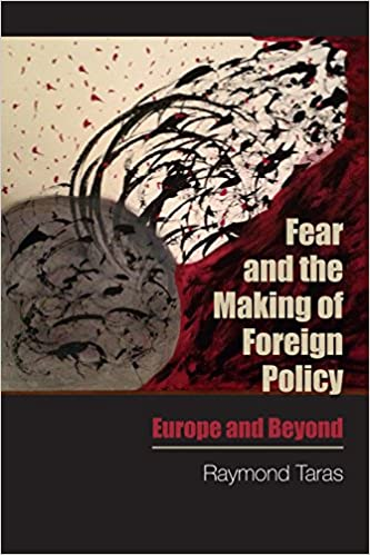 Book Fear and the Making of Foreign Policy: Europe and Beyond