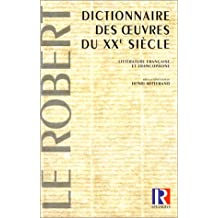 Dictionnaire des oeuvres du 20eme siecle litt.fra.