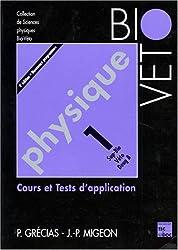Physique. Tome 1, Cours et tests d'application, 4ème édition