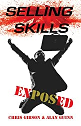 Selling Skills Exposed: Brilliant Sales Techniques
