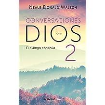 2: Conversaciones con Dios II: Siga disfrutando de una experiencia extraordinaria