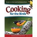 Cooking for the Birds: Recipes to Attract and Feed Backyard Birds (Wild about)