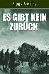 Es gibt kein Zurűck: Eine historische Kurzgeschichte (German Edition)
