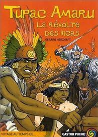 Tupac Amaru : La Révolte des Incas par Gérard Herzhaft